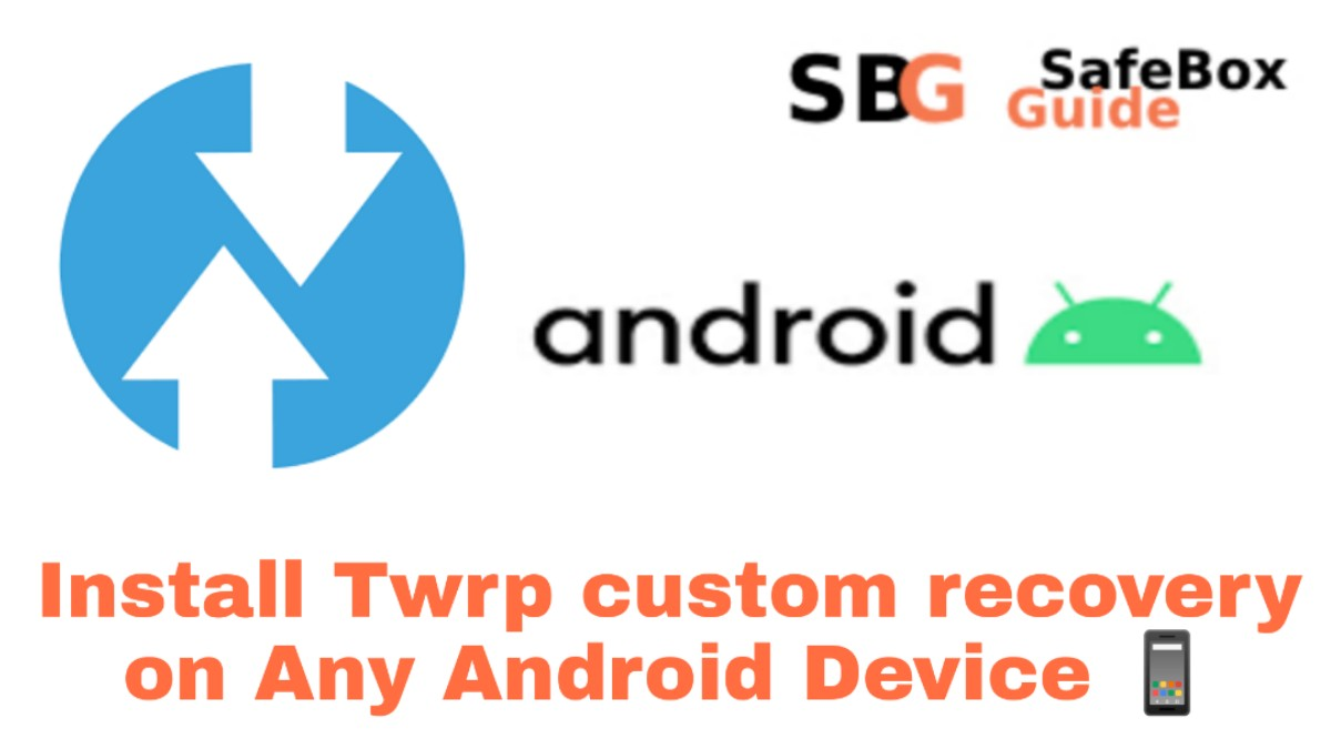 Install Twrp custom recovery on Any Android Device
