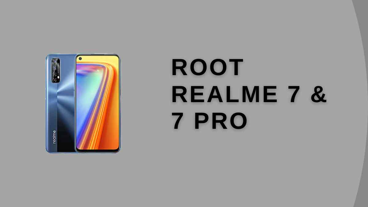 root realme 7 & 7 Pro