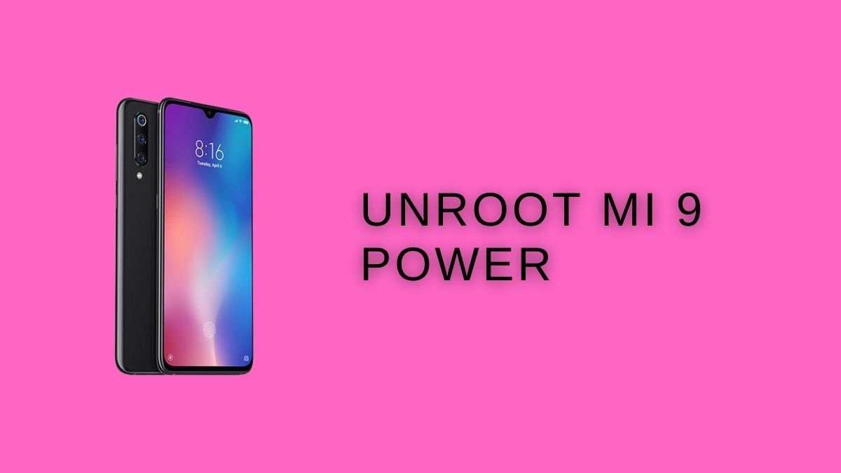 UNRoot MI 9 Power