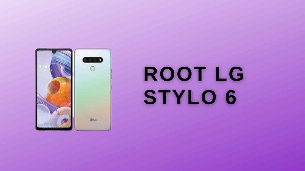 Root LG Stylo 6