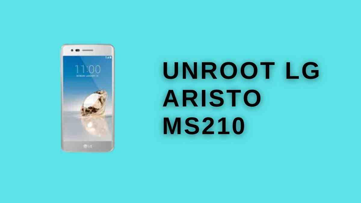UnRoot LG Aristo MS210