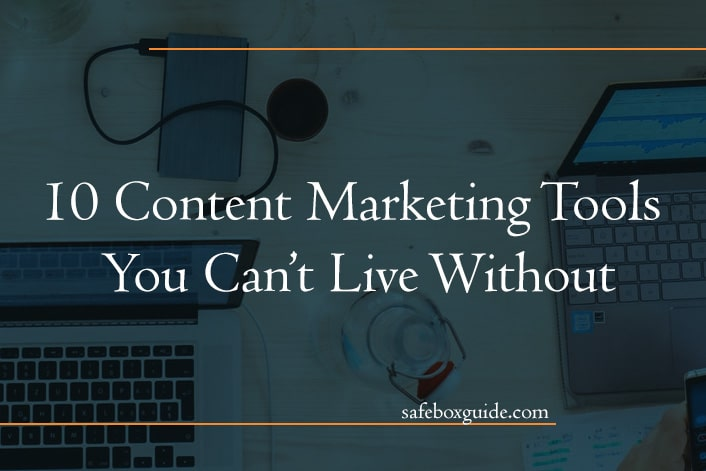 10 Content Marketing Tools You Can't Live Without: Develop Your Business With Several Simple Steps